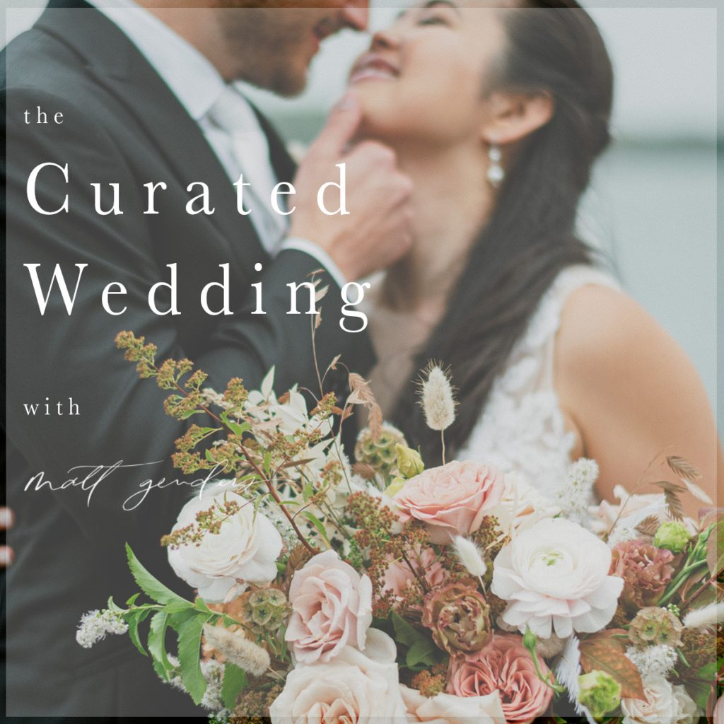 The Curated Wedding podcast with Philadelphia Wedding Photographer Matt Genders